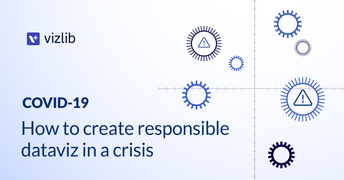COVID-19: How to create responsible dataviz in a crisis