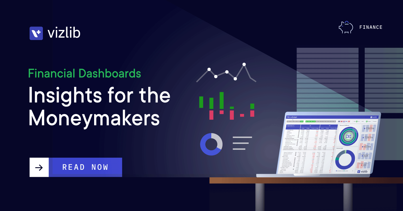 Financial Dashboards: Insights for the Moneymakers